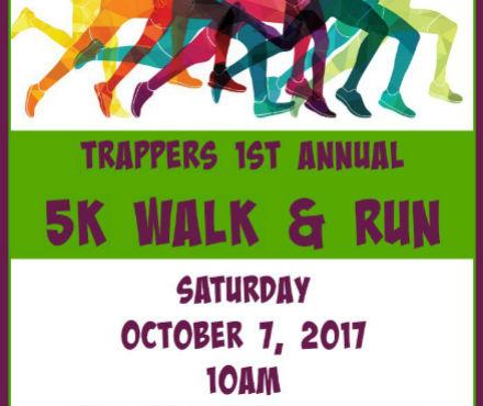 Trappers 1st Annual 5K Walk & Run